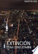 EXTINCIÓN zona zero zombie