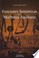 Funciones semánticas de los morfemas auxiliares