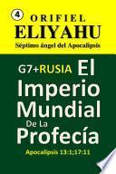 G7 + Rusia: El Imperio Mundial de la Profecía