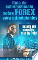 Guía de entrenamiento sobre FOREX para principiantes