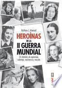 Heróinas de la Segunda Guerra Mindial
