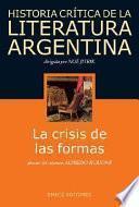 Historia crítica de la literatura argentina: La crisis de las formas