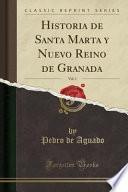 Historia de Santa Marta y Nuevo Reino de Granada, Vol. 1 (Classic Reprint)