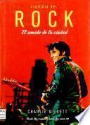 Historia Del Rock: El Sonido de la Ciudad