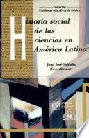 Historia social de las ciencias en America Latina