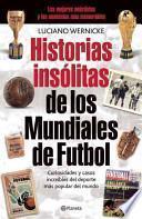Historias Insólitas de los Mundiales de Fufbol