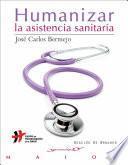 Humanizar la asistencia sanitaria