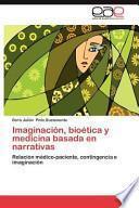 Imaginación, bioética y medicina basada en narrativas