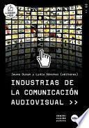 Industrias de la comunicación audiovisual