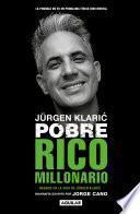 Jürgen Klaric: Pobre rico millonario