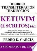 Ketuvim (Escritos) 1 de 2: Hebreo Transliteración Traducción