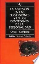 La Agresión en las perversiones y en los desórdenes de la personalidad