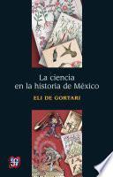 La ciencia en la historia de México