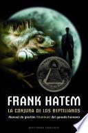 La conjura de los reptilianos : manual de gestión illuminati del ganado humano