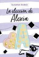 La elección de Alexia (Saga Alexia 3)