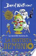 La increble historia de la dentista demonio / The Incredible Story of the Demon Dentist