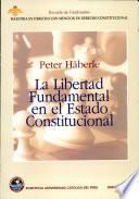 La libertad fundamental en el estado constitucional