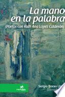 La mano en la palabra (Poetas con Ruth Ana López Calderón)