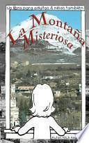 La Montana Misteriosa / The Mysterious Mountain