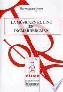 La música en el cine de Ingmar Bergman