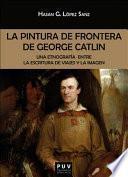 La pintura de frontera de George Catlin