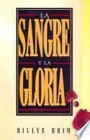 La Sangre y La Gloria (Blood and the Glory)