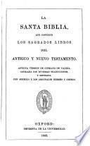 La Santa Biblia ... Antigua version de Cipriano de Valera, cotejada con diversas traducciones, y revisada con arreglo á los originales Hebréo y Griego