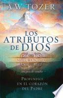 Los Atributos de Dios (Incluye Guía de Estudio)
