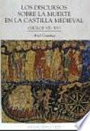Los discursos sobre la muerte en la Castilla medieval (siglos VII-XV)