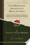 Los Médicos de Antaño en el Reino de Chile