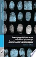 Los orígenes de la narrativa policial en la Argentina