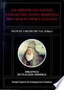 Los orígenes del español y los grandes textos medievales Mio Cid, Buen Amor y Celestina