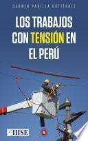 Los trabajos con tensión en el Perú
