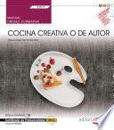 Manual. Cocina creativa o de autor (UF0070). Certificados de profesionalidad. Cocina (HOTR0408)