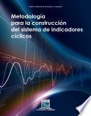 Metodología para la construcción del sistema de indicadores cíclicos