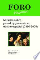 Miradas sobre pasado y presente en el cine español (1990-2005)