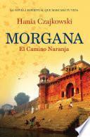 Morgana. El Camino Naranja