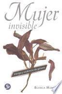 Mujer Invisible: Intriga y Violencia de Genero