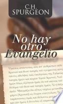 No Hay Otro Evangelio = No Other Gospel