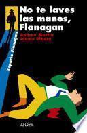 No te laves las manos, Flanagan