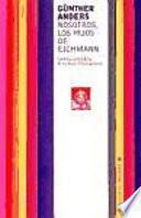 Nosotros, los hijos de Eichmann