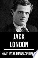 Novelistas Imprescindibles - Jack London