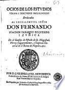 Ocios de los estudios, versos i discursos philologicos dedicados al excellentiss. señor don Fernando Ioachin Faxardo Requesens i Zunica ...