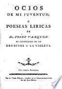 Ocios de mi juventud, ó Poesias liricas