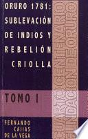 Oruro 1781: Sublevación de indios y rebelión criolla