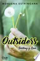 Outsiders 1. Destiny y Lion