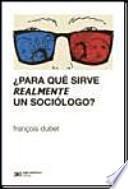 ¿Para qué sirve realmente un sociólogo?