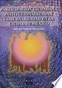 Participación ciudadana institucionalizada y gobernabilidad en la ciudad de México