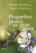 Pequenos gestos con gran amor / Small gestures with great love