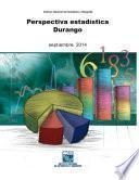 Perspectiva estadística. Durango. 2000-2014